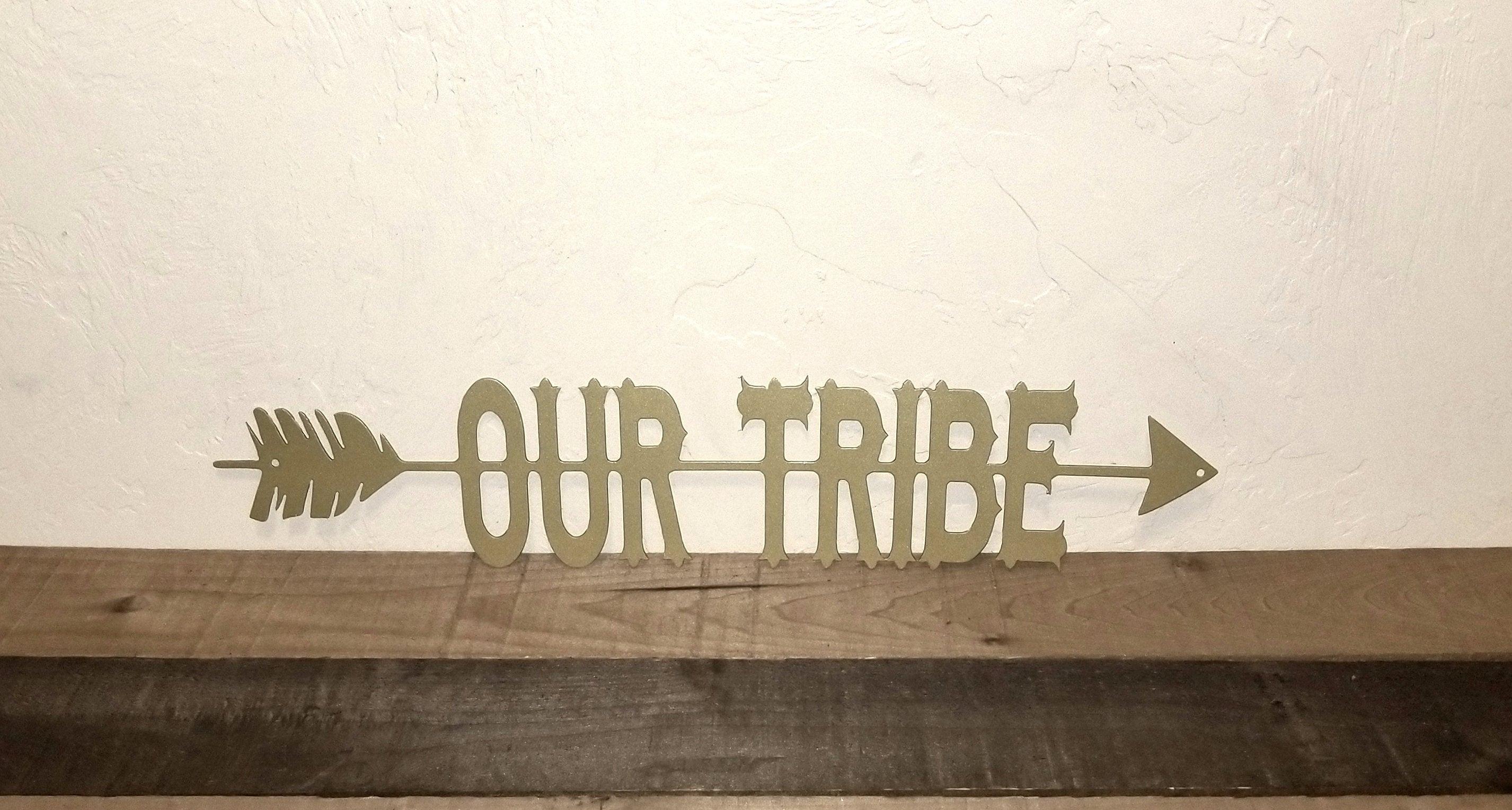 Our Tribe Sign Arrow Wall Decor, Arrow Wall Art, Split Arrow Metal Wall Art, Metal Wall Word, Cutouts With Saying Custom Art Tribe Decor Within Brown Metal Tribal Arrow Wall Decor (View 17 of 30)