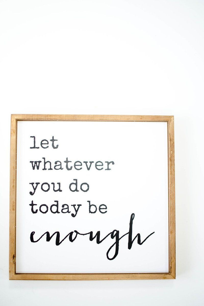 Today Is Enough' Wall Plaque In 2019 | Home Office | Art with Let Whatever You Do Today Be Enough Wood Wall Decor (Image 23 of 30)