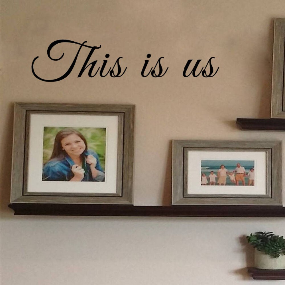 Us $1.64 13% Off|This Is Us Wall Decal Photo Gallery Wall Sticker  Children's Room Wall Decoration-In Wall Stickers From Home & Garden On throughout This Is Us Wall Decor (Image 27 of 30)